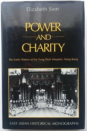 Power and Charity: Early History of the: Sinn, Elizabeth Y.Y.