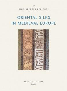Oriental silks in medieval Europe [Riggisberger Berichte,: edited by Juliane
