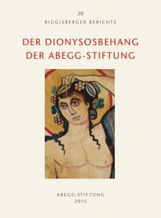 Der Dionysosbehang der Abegg-Stiftung [Riggisberger Berichte, 20.]: Dietrich Willers; Bettina