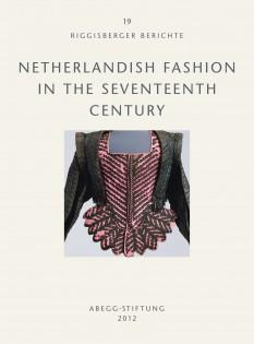 Netherlandish fashion in the seventeenth century [Riggisberger: edited by Johannes