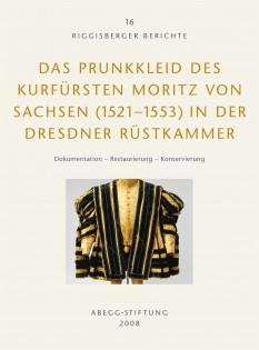 Das Prunkkleid des Kurfürsten Moritz von Sachsen: Jutta Ch. von