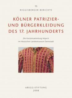 Kölner Patrizier- und Bürgerkleidung des 17.Jahrhunderts Die: Johannes Pietsch and