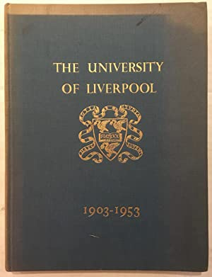The University of Liverpool, 1903-1953.