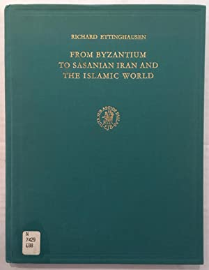 From Byzantium to Sasanian Iran and the Islamic world; three modes of artistic influence [L.A. Ma...