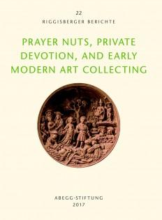 Prayer Nuts, Private Devotion and Early Modern: Evelin Wetter and