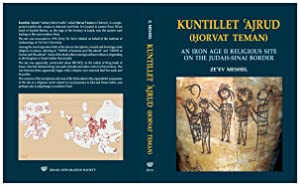 Kuntillet Ajrud (Horvat Teman): An Iron Age II Religious Site on the Judah Sinai Border