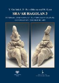 Sha'ar HaGolan: Volume 3: Symbolic Dimensions of Yarmukian Culture : canonization in Neolithic art.