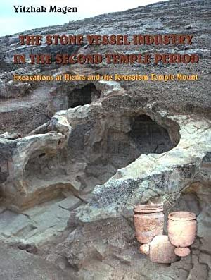 The Stone Vessel Industry in the Second Temple Period. Excavations at Hizma and the Jerusalem Tem...