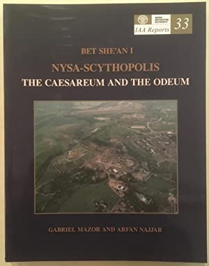 IAA Reports 33: Bet She`an I. Nysa-Scythopolis. The Caesareum and the Odeum