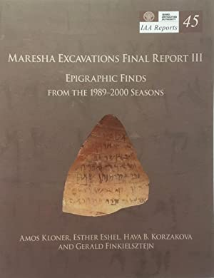 IAA Reports 45: Maresha Excavations Final Report III: Epigraphic Finds from the 1989 2000 Seasons