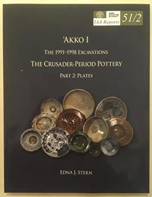 IAA Reports 51: `Akko I. The 1991?1998 Excavations. The Crusader Period Pottery, (Part 2: Plates)