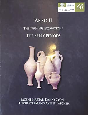 IAA Reports 60: `Akko II. The 1991?1998 Excavations. The Early Periods