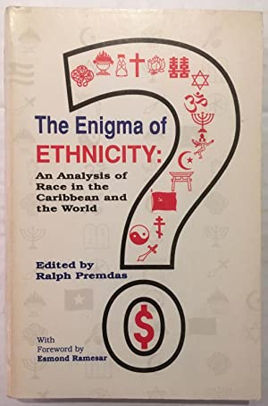 The enigma of ethnicity : an analysis of race in the Caribbean and the world