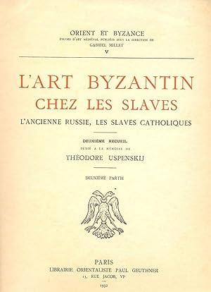 L'art byzantin chez les slaves : L'ancienne: MILLET (Gabriel), dir.