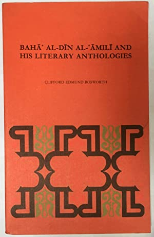 Baha' al-Din al-'Amili and his literary anthologies [Journal of Semitic studies., Monograph ;, no...