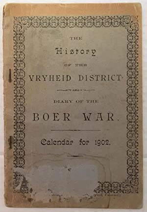 The History of the Vryheid district: diary of the Boer war: calendar for 1902.