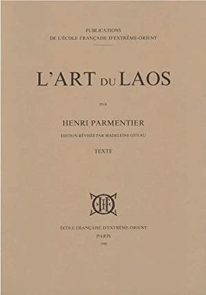 L'Art du Laos (Vol. 1: Texte -: Henri Parmentier; Madeleine