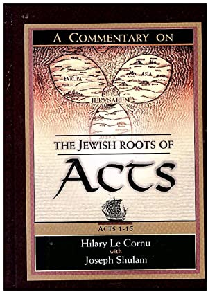 A commentary on the Jewish roots of Acts [Acts 1-28 in 2 Volumes]