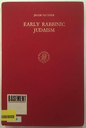 Early Rabbinic Judaism: Historical studies in religion, literature and art (Studies in Judaism in...