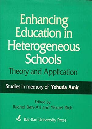 Enhancing education in heterogeneous schools: Theory and application ; studies in memory of Yehud...