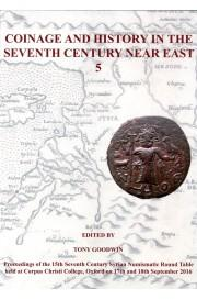 Coinage and history in the seventh century Near East. 5 : proceedings of the 15th Seventh Century...