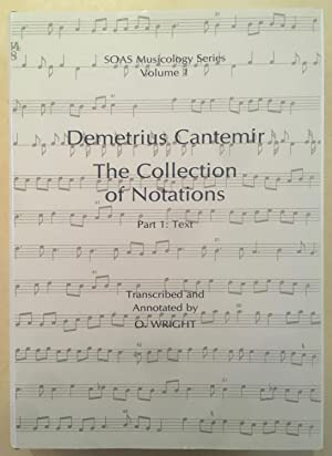 Demetrius Cantemir, the collection of notations. Part 1, Text (SOAS Musicology Series, Volume 1)