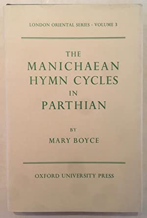 The Manichaean hymn-cycles in Parthian [London, University of. School of Oriental and African Stu...