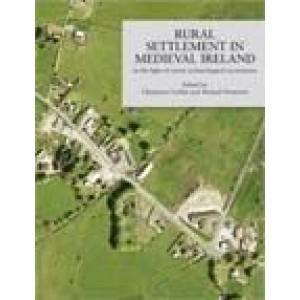Rural settlement in medieval Ireland in the light of recent archaeological excavations [Research ...