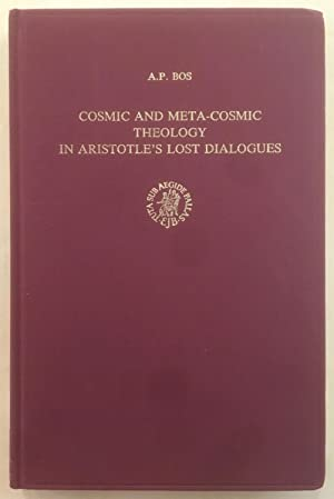 Cosmic and Meta-cosmic Theology in Aristotle's Lost Dialogues (Brill's Studies in Intellectual Hi...