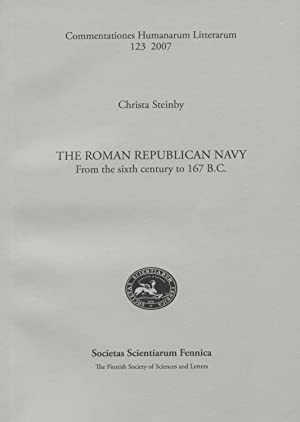 The Roman Republican Navy: From the sixth century to 167 B.C.