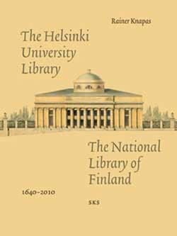 The Helsinki University Library, the National Library of Finland : 1640-2010
