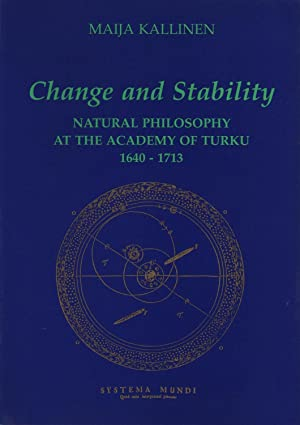 Change and stability : natural philosophy at the Academy of Turku, 1640-1713