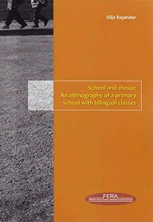 School and choice : an ethnography of a primary school with bilingual classes