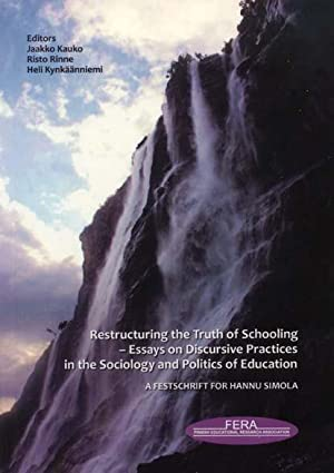 Restructuring the truth of schooling : essays on discursive practices in the sociology and politi...