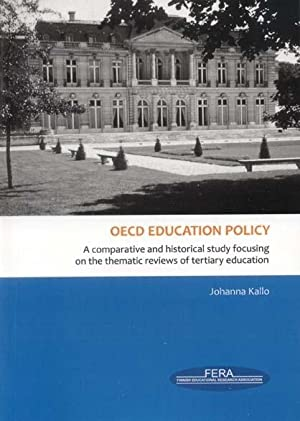 OECD education policy : a comparative and historical study focusing on the thematic reviews of te...