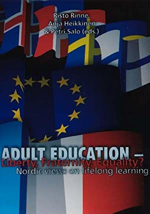 Adult education--liberty, fraternity, equality? : Nordic views on lifelong learning