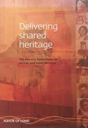 Delivering Shared Heritage: the Mayor's Commission on African and Asian Heritage