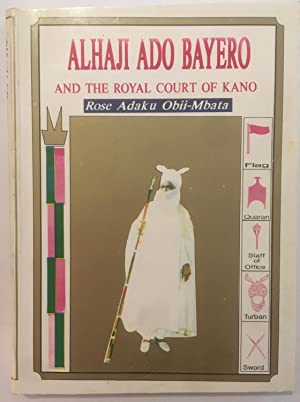 Alhaji Ado Bayero and the Royal Court of Kano