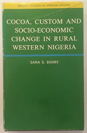 Cocoa, Custom and Socio-economic Change in Rural Western Nigeria (Oxford Studies in African Affairs)