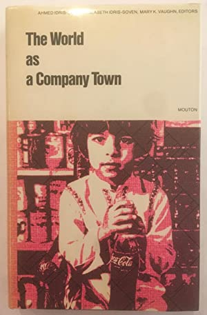 The World as a Company Town: Multinational Corporations and Social Change (World Anthropology)