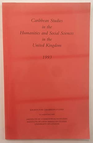 Caribbean Studies in the Humanities and Social Studies in the United Kingdom 1993