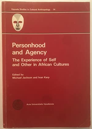 Personhood and agency : the experience of self and other in African cultures : papers presented a...