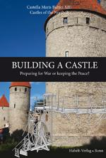 Building a castle - preparing for war or keeping the peace? (Castles of the North, 2/ Castella Ma...
