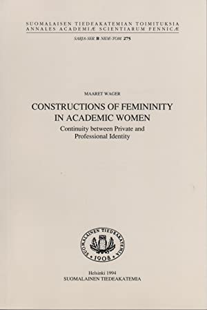 Constructions of femininity in academic women : continuity between private and professional ident...
