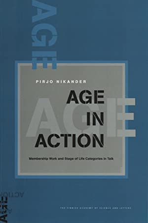 Age in Action: Membership Work and Stage of Life Categories in Talk (Annales Academie Scientarum ...