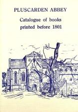 Benedictine Abbey of Our Lady and St John the Baptist and St Andrew, Pluscarden : catalogue of bo...