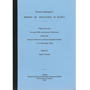Thomas Darlington's report on Education in Russia : papers from the seventy-fifth anniversary con...
