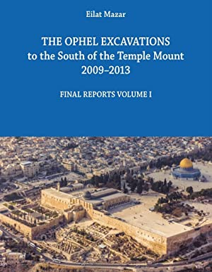 The Ophel Excavations to the south of the Temple Mount 2009-2013 : final reports volume 1