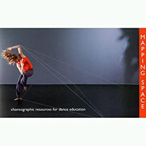 Mapping Space - choreographic resources for dance education