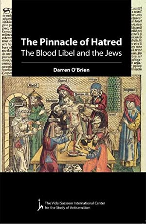 The pinnacle of hatred : the blood libel and the Jews